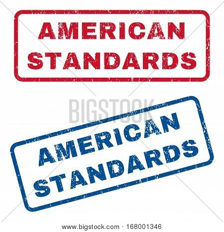 American Standards text rubber seal stamp watermarks. Vector style is blue and red ink caption inside rounded rectangular shape. Grunge design and dirty texture. Blue and red stickers.