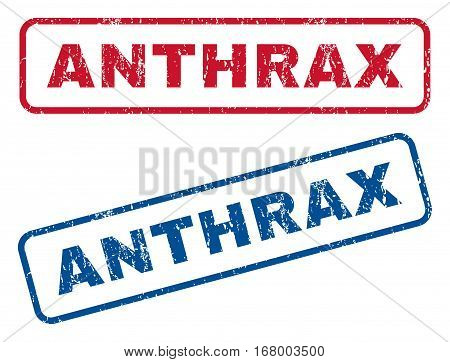 Anthrax text rubber seal stamp watermarks. Vector style is blue and red ink caption inside rounded rectangular banner. Grunge design and dirty texture. Blue and red emblems.
