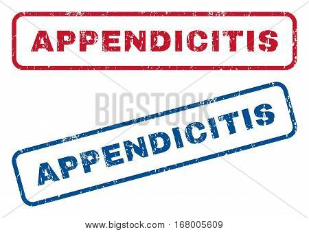 Appendicitis text rubber seal stamp watermarks. Vector style is blue and red ink caption inside rounded rectangular banner. Grunge design and unclean texture. Blue and red emblems.