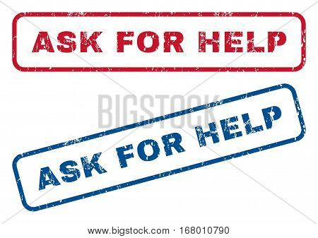 Ask For Help text rubber seal stamp watermarks. Vector style is blue and red ink tag inside rounded rectangular shape. Grunge design and dirty texture. Blue and red stickers.