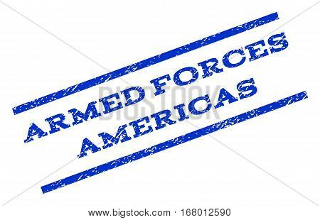 Armed Forces Americas watermark stamp. Text caption between parallel lines with grunge design style. Rotated rubber seal stamp with unclean texture. Vector blue ink imprint on a white background.