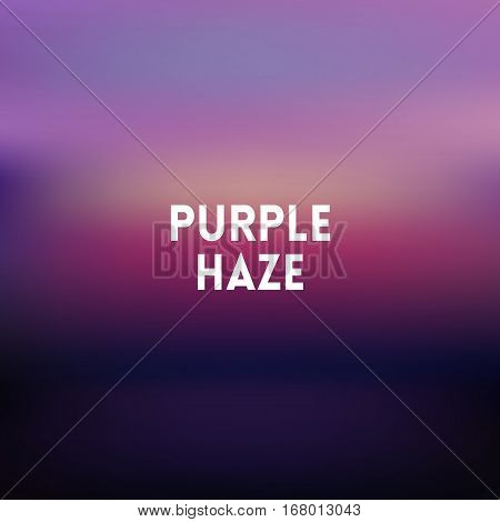 square blurred lilac background - sunset colors With motivating quote - purple haze