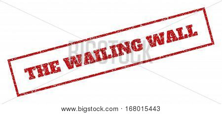 Red rubber seal stamp with The Wailing Wall text. Vector caption inside rectangular banner. Grunge design and dust texture for watermark labels. Inclined sign.