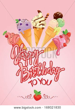 Greeting card with ice cream cones on pink background. Calligraphic handdrawn text Happy Birthday. Holiday design.