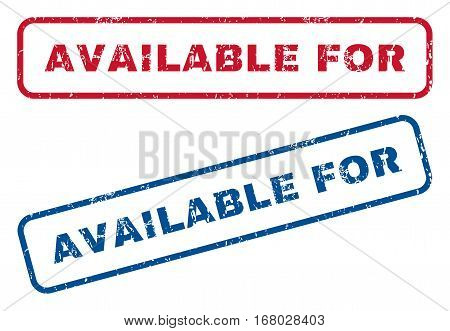 Available For text rubber seal stamp watermarks. Vector style is blue and red ink caption inside rounded rectangular banner. Grunge design and scratched texture. Blue and red stickers.