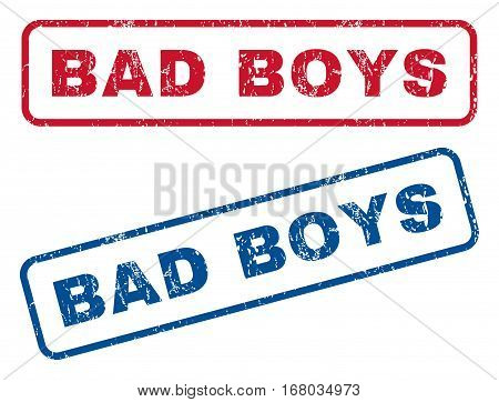Bad Boys text rubber seal stamp watermarks. Vector style is blue and red ink tag inside rounded rectangular banner. Grunge design and scratched texture. Blue and red signs.