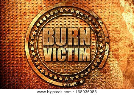 burn victim, 3D rendering, grunge metal stamp