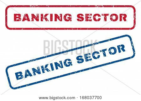 Banking Sector text rubber seal stamp watermarks. Vector style is blue and red ink caption inside rounded rectangular banner. Grunge design and scratched texture. Blue and red stickers.