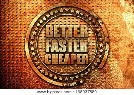 better faster cheaper, 3D rendering, grunge metal stamp