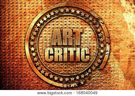 art critic, 3D rendering, grunge metal stamp