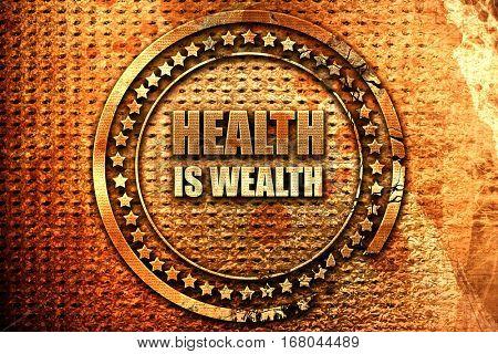 health is wealth, 3D rendering, grunge metal stamp