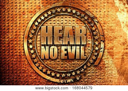 hear no evil, 3D rendering, grunge metal stamp