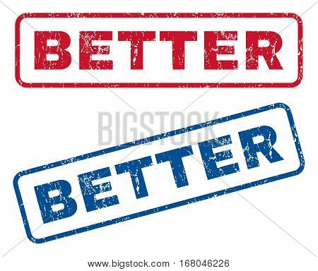 Better text rubber seal stamp watermarks. Vector style is blue and red ink caption inside rounded rectangular shape. Grunge design and dust texture. Blue and red signs.