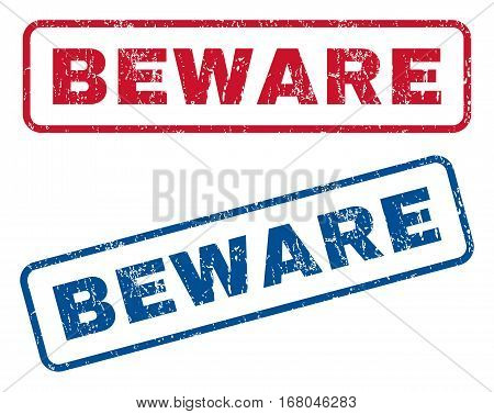 Beware text rubber seal stamp watermarks. Vector style is blue and red ink caption inside rounded rectangular shape. Grunge design and dust texture. Blue and red emblems.