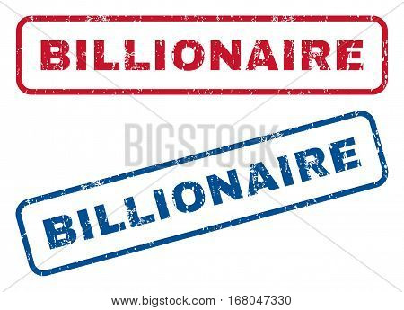 Billionaire text rubber seal stamp watermarks. Vector style is blue and red ink caption inside rounded rectangular banner. Grunge design and unclean texture. Blue and red stickers.