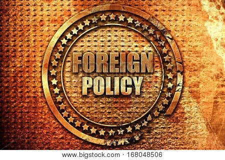 foreign policy, 3D rendering, grunge metal stamp