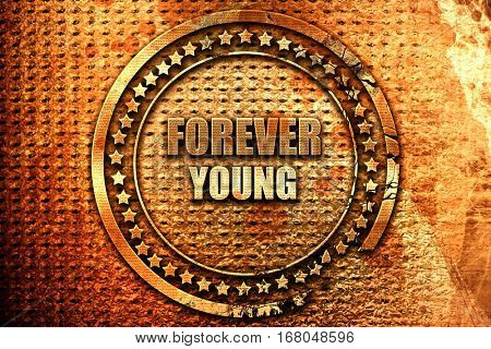 forever young, 3D rendering, grunge metal stamp