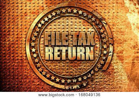 file tax return, 3D rendering, grunge metal stamp