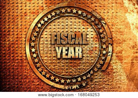fiscal year, 3D rendering, grunge metal stamp