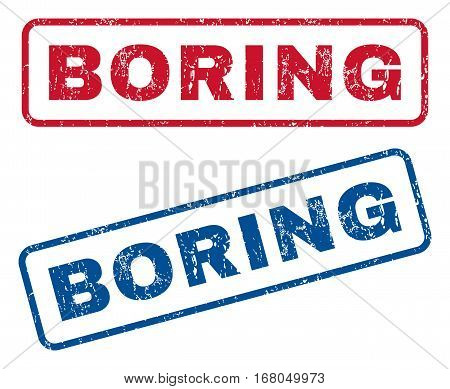 Boring text rubber seal stamp watermarks. Vector style is blue and red ink tag inside rounded rectangular shape. Grunge design and dust texture. Blue and red emblems.