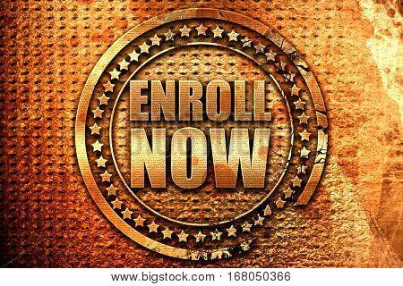enroll now, 3D rendering, grunge metal stamp