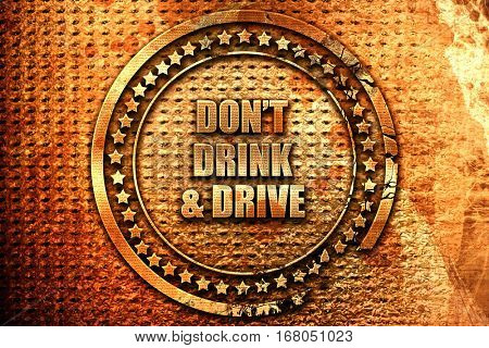 don't drink and drive, 3D rendering, grunge metal stamp