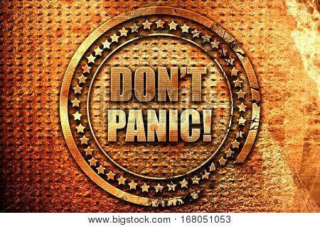 don't panic, 3D rendering, grunge metal stamp