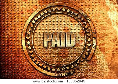 paid sign background, 3D rendering, grunge metal stamp