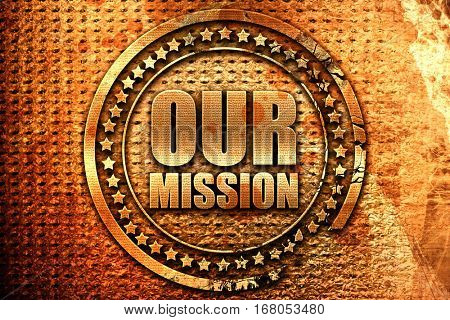 our mission, 3D rendering, grunge metal stamp
