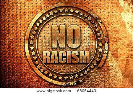 no racism, 3D rendering, grunge metal stamp
