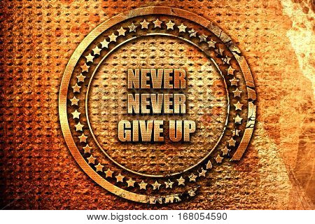 never give up, 3D rendering, grunge metal stamp