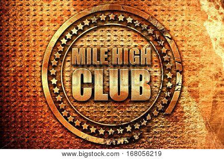 mile high club, 3D rendering, grunge metal stamp