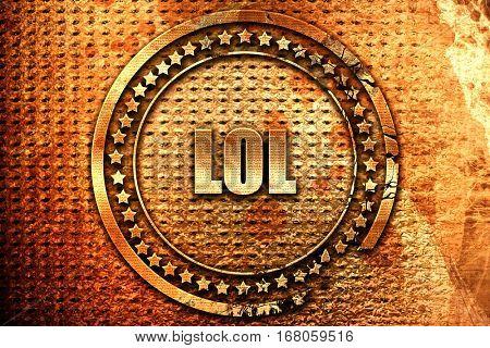 lol internet slang, 3D rendering, grunge metal stamp