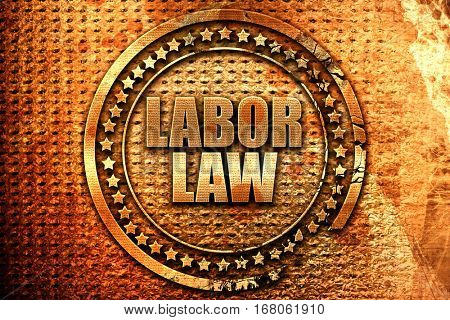 labor law, 3D rendering, grunge metal stamp