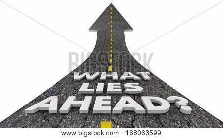What Lies Ahead Road Future Progress Words 3d Illustration