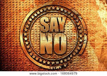 say no, 3D rendering, grunge metal stamp
