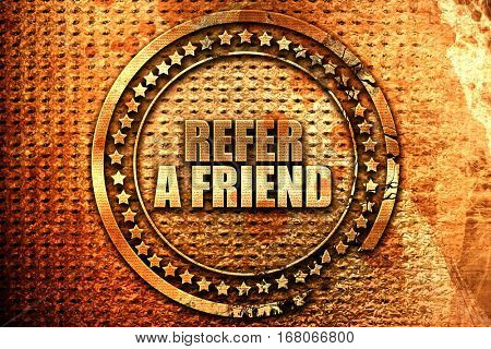 refer a friend, 3D rendering, grunge metal stamp