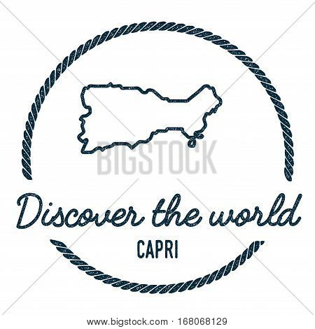 Capri Map Outline. Vintage Discover The World Rubber Stamp With Island Map. Hipster Style Nautical I