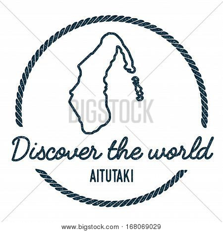 Aitutaki Map Outline. Vintage Discover The World Rubber Stamp With Island Map. Hipster Style Nautica