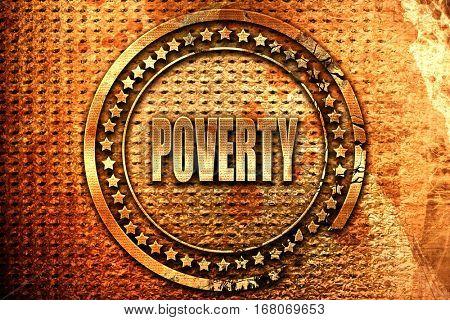 Poverty sign background, 3D rendering, grunge metal stamp