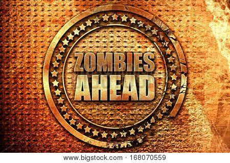 zombies ahead, 3D rendering, grunge metal stamp