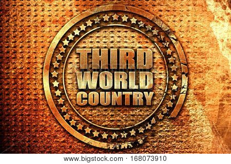 third world country, 3D rendering, grunge metal stamp