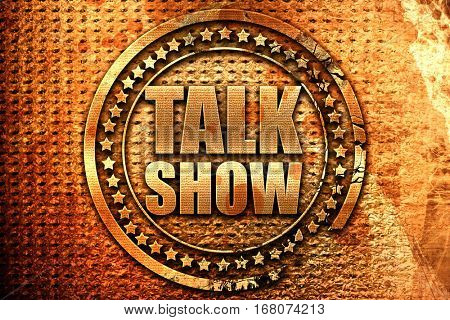 Talk show, 3D rendering, grunge metal stamp
