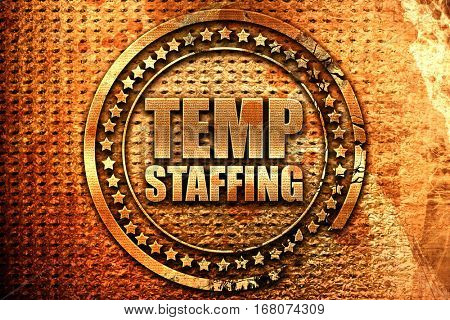 temp staffing, 3D rendering, grunge metal stamp