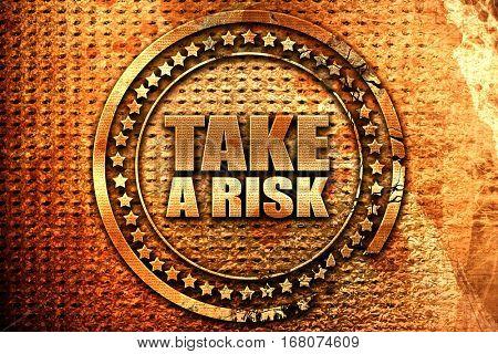 take a risk, 3D rendering, grunge metal stamp