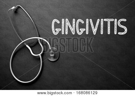 Medical Concept: Gingivitis -  Black Chalkboard with Hand Drawn Text and White Stethoscope. Top View. Medical Concept: Gingivitis Handwritten on Black Chalkboard. 3D Rendering.