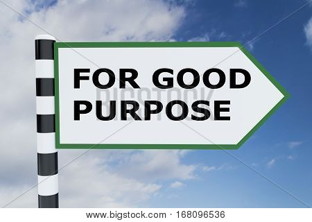 For Good Purpose Concept