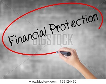 Woman Hand Writing Financial Protection With Black Marker Over Transparent Board