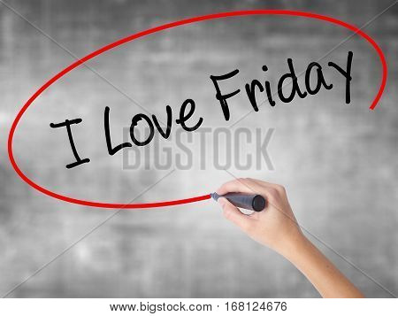 Woman Hand Writing I Love Friday With Black Marker Over Transparent Board