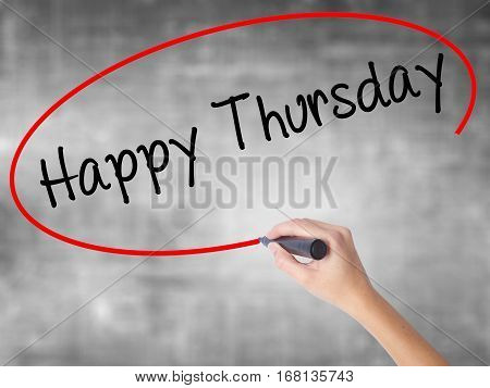 Woman Hand Writing Happy Thursday With Black Marker Over Transparent Board.